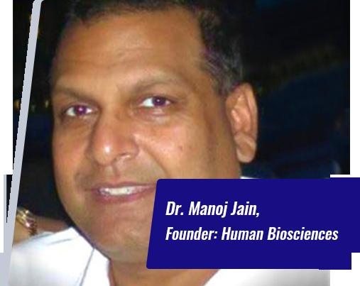 Dr Manoj K Jain Human Biosciences